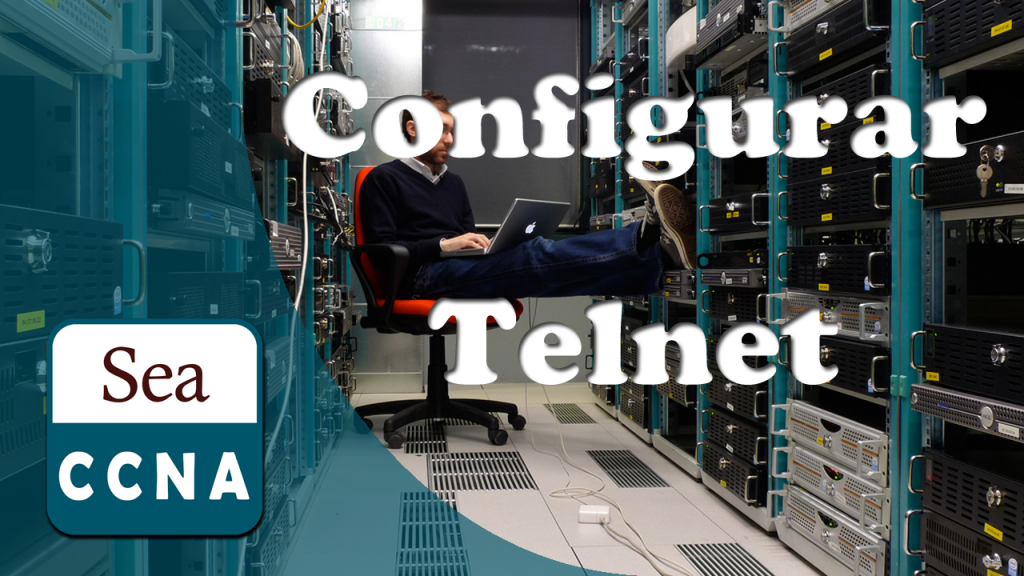 [Video] Configurar el password y conexiones Telnet