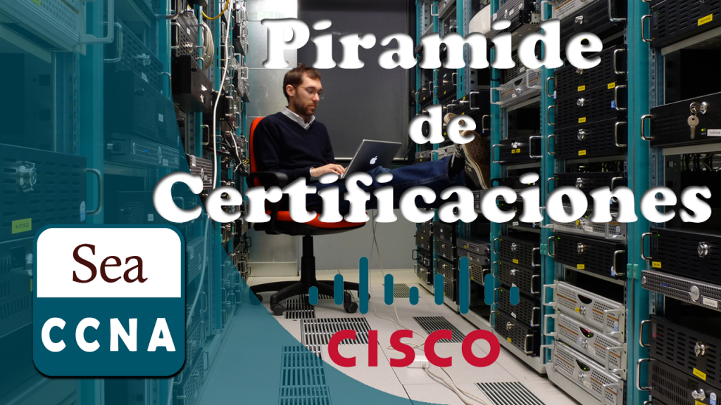 [Video] Pirámide de certificaciones Cisco